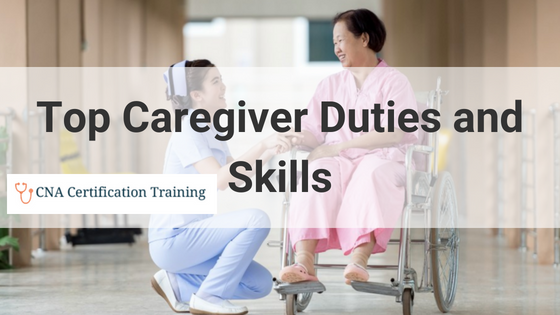 Top Caregiver Duties and Skills