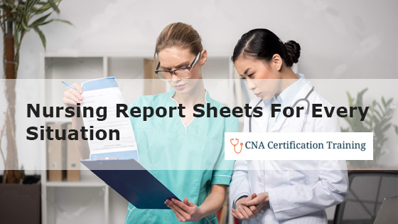 Nursing Report Sheets: The Nurses' Tool For Every Situation