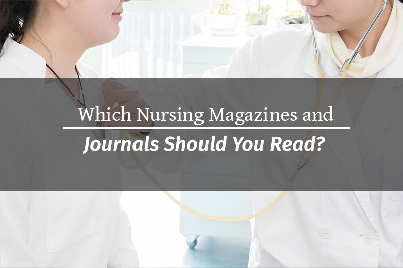 Which Nursing Magazines and Journals Should You Read?
